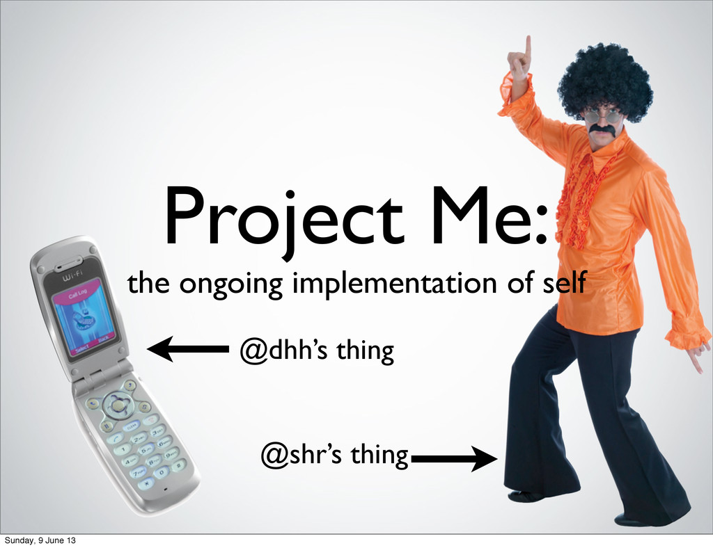 Project Me: the ongoing implementation of self ...