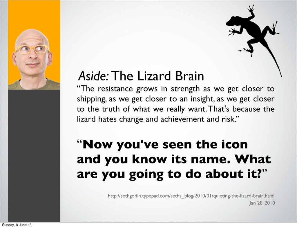 "Aside: The Lizard Brain ""The resistance grows i..."