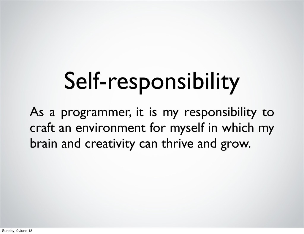 Self-responsibility As a programmer, it is my r...