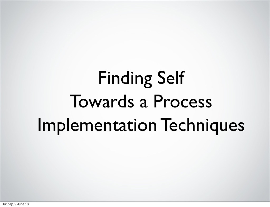 Finding Self Towards a Process Implementation T...