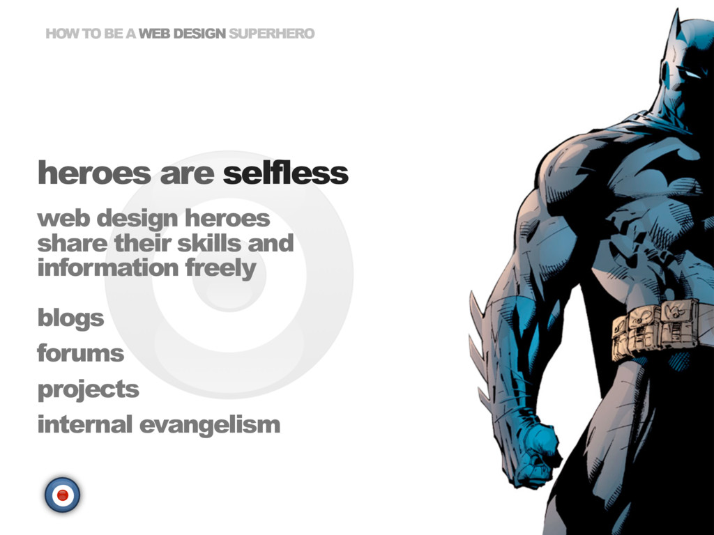 HOW TO BE A WEB DESIGN SUPERHERO heroes are sel...