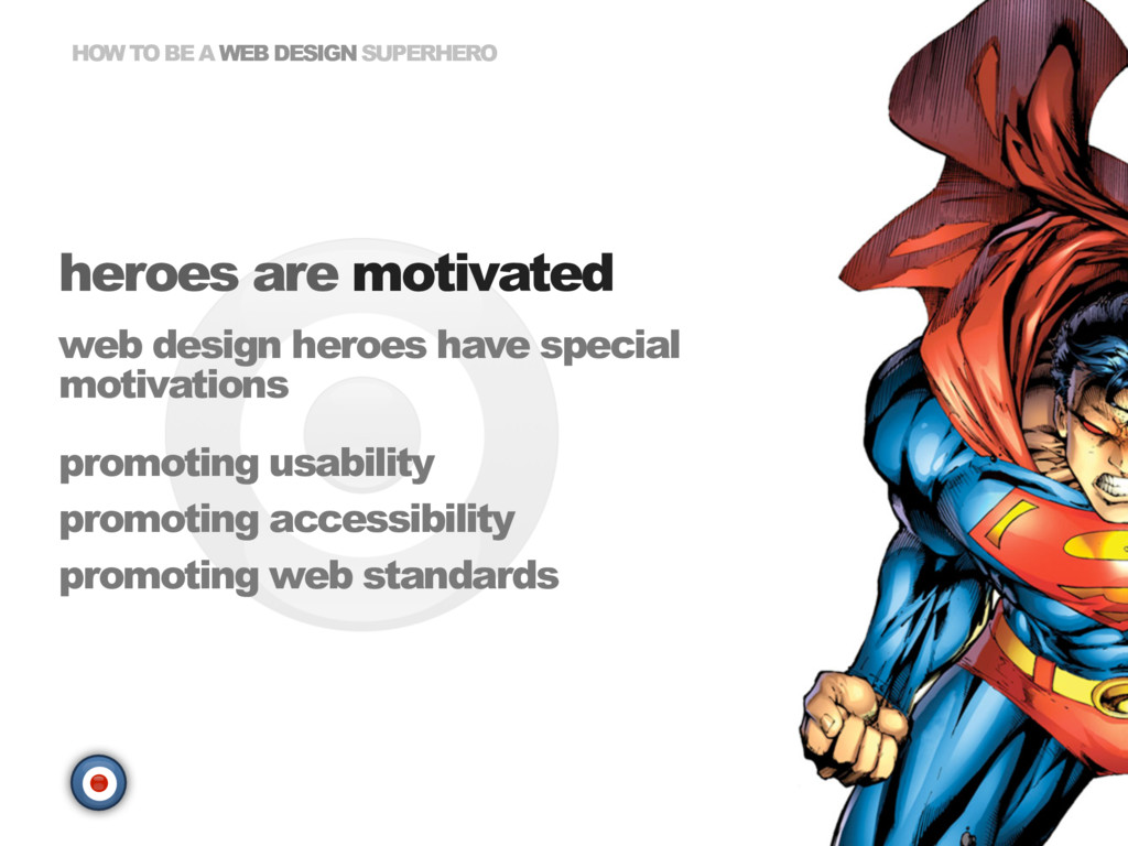 HOW TO BE A WEB DESIGN SUPERHERO heroes are mot...