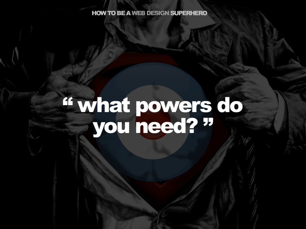 """HOW TO BE A WEB DESIGN SUPERHERO """" what powers ..."""