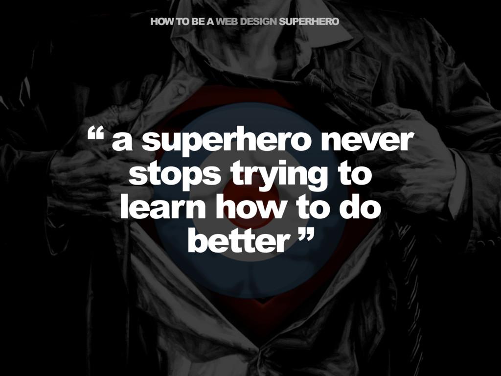"""HOW TO BE A WEB DESIGN SUPERHERO """" a superhero ..."""