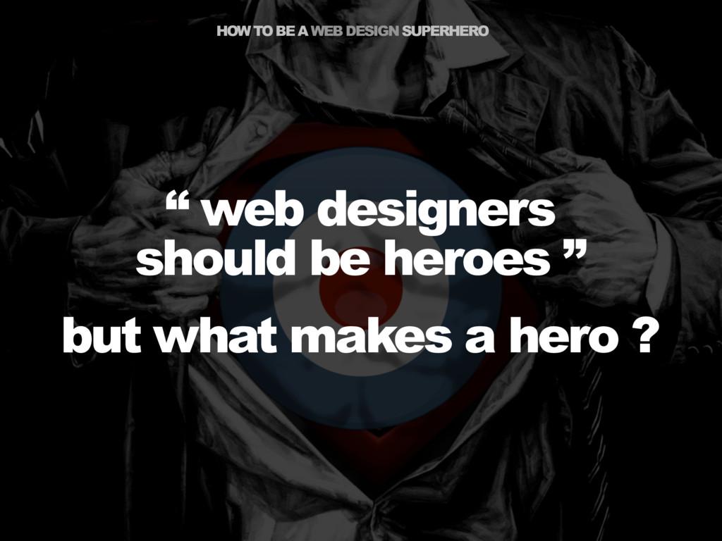 """HOW TO BE A WEB DESIGN SUPERHERO """" web designer..."""