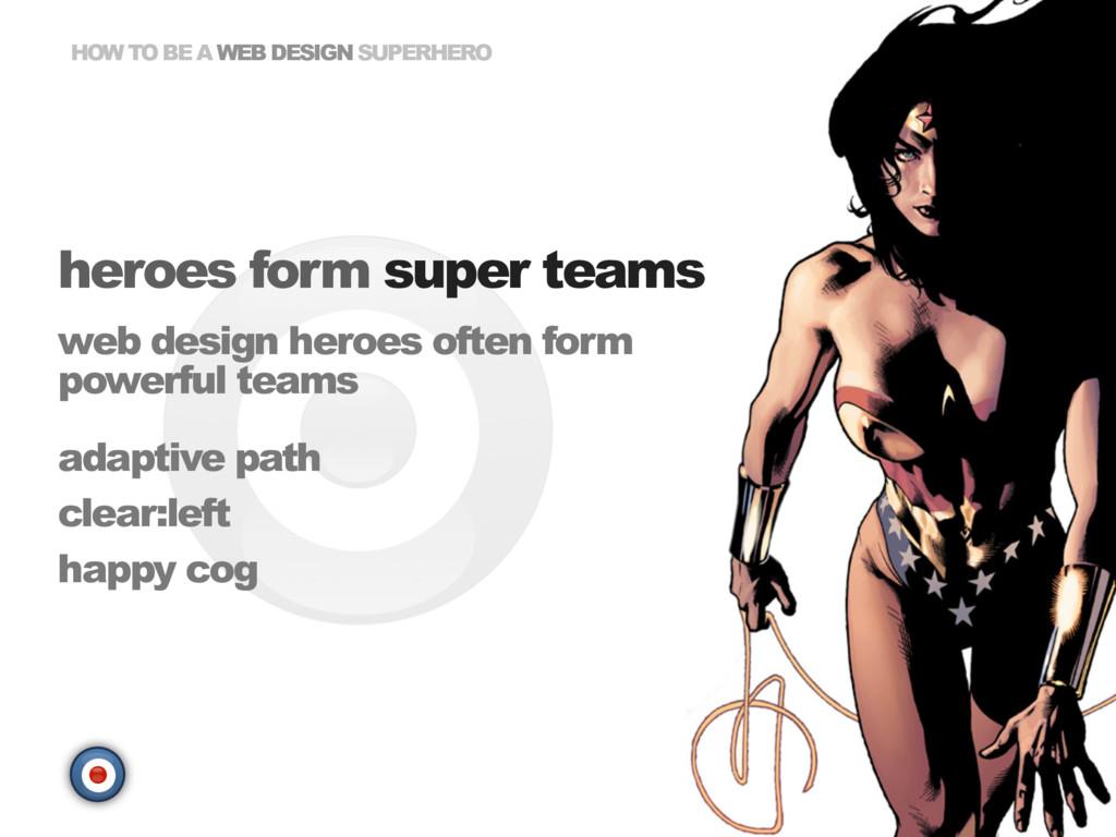 HOW TO BE A WEB DESIGN SUPERHERO web design her...