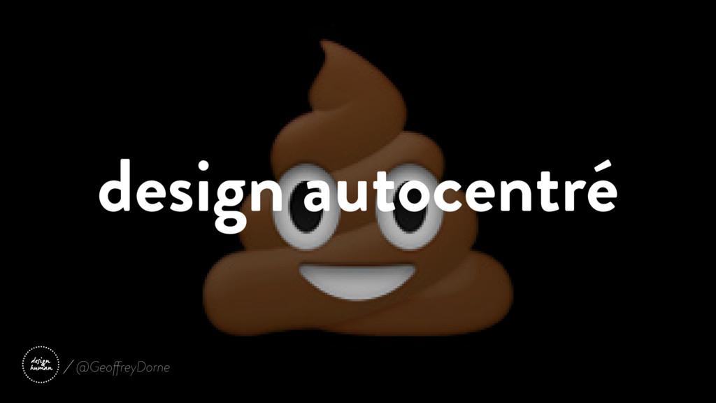 design autocentré @GeoffreyDorne