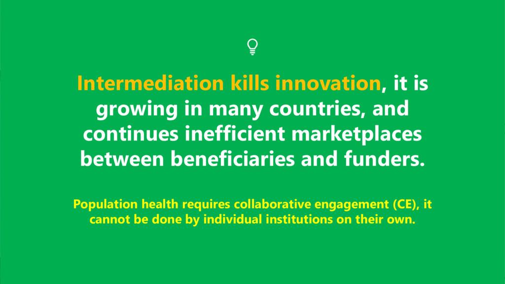 Intermediation kills innovation, it is growing ...