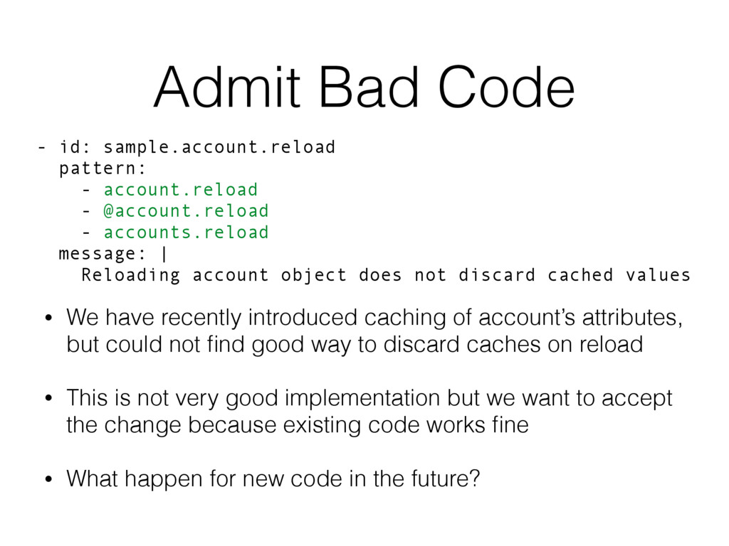Admit Bad Code • We have recently introduced ca...