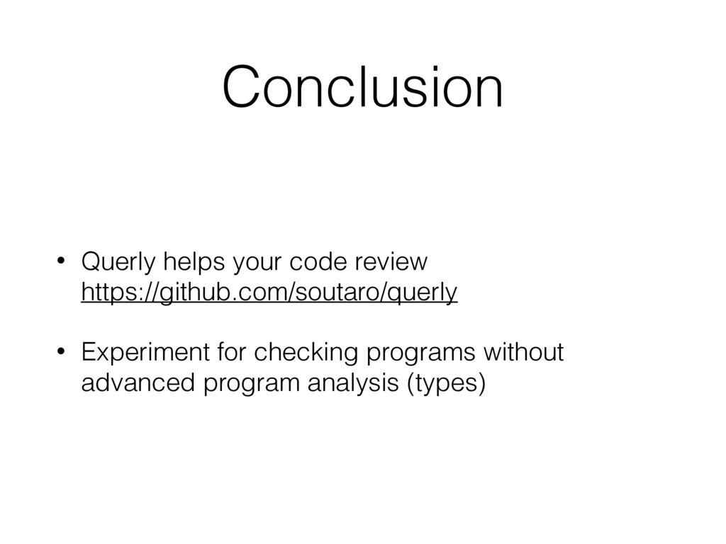 Conclusion • Querly helps your code review htt...