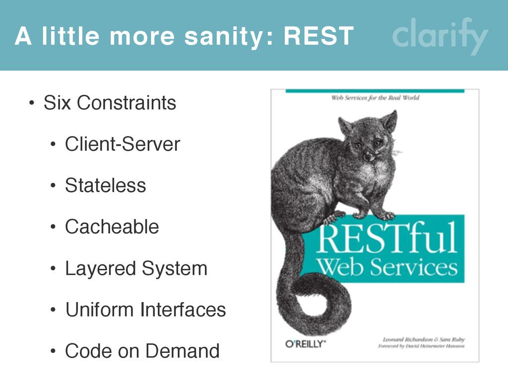 • Six Constraints • Client-Server • Stateless •...