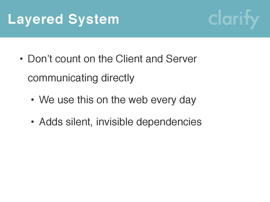 Layered System • Don't count on the Client and ...
