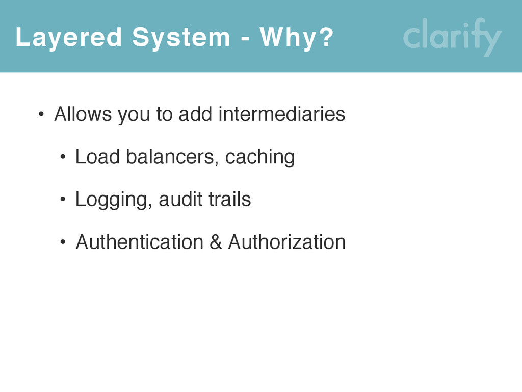 Layered System - Why? • Allows you to add inter...