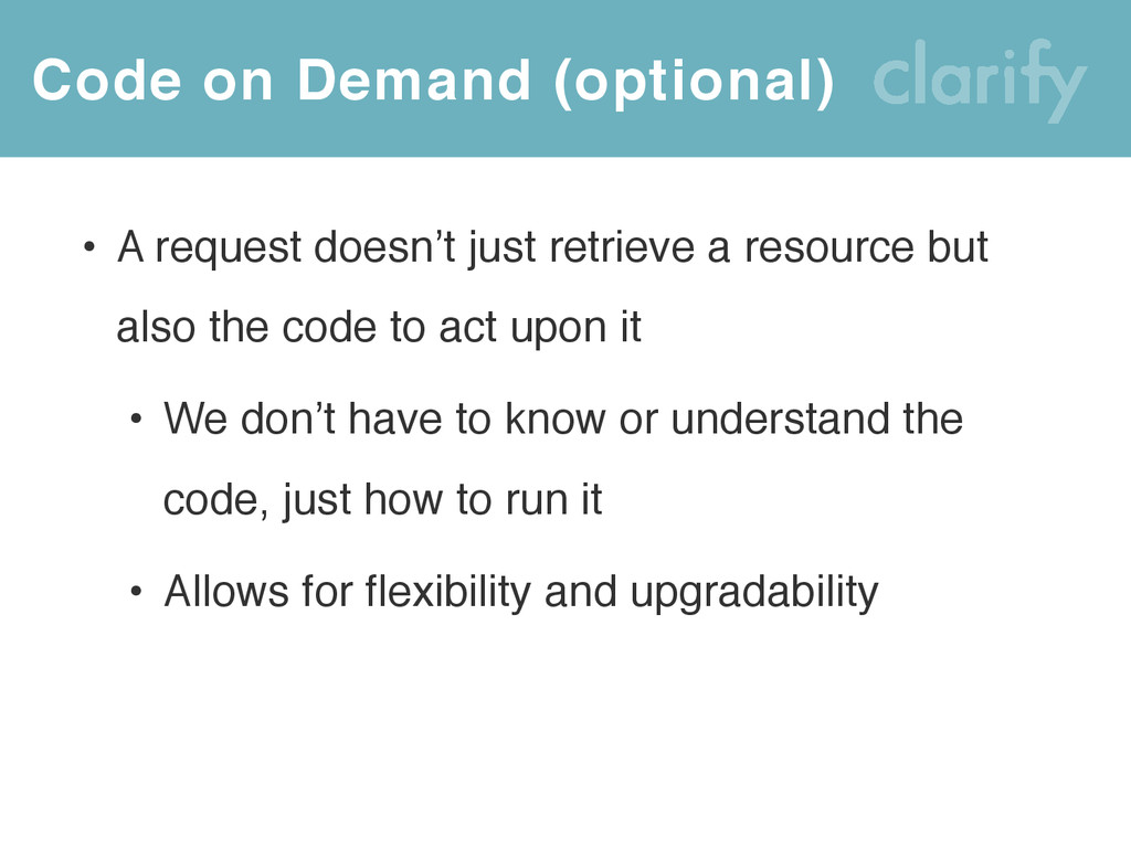 Code on Demand (optional) • A request doesn't j...