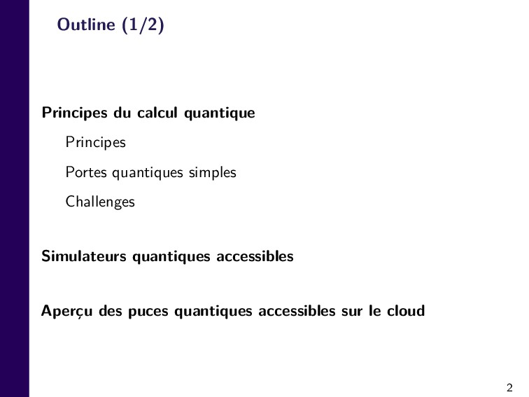 2 Outline (1/2) Principes du calcul quantique P...