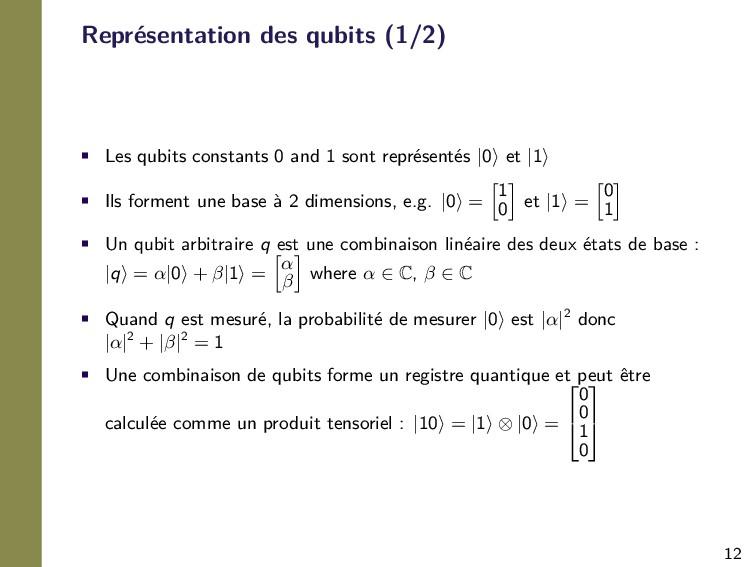 12 Représentation des qubits (1/2) • Les qubits...