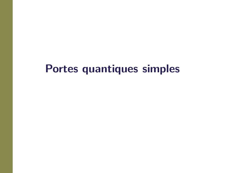 Portes quantiques simples