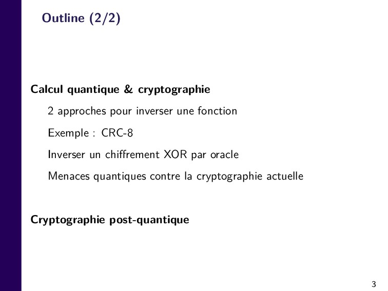 3 Outline (2/2) Calcul quantique & cryptographi...