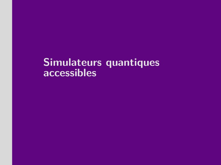 Simulateurs quantiques accessibles