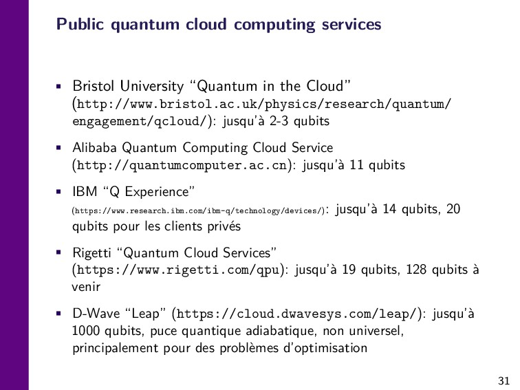 31 Public quantum cloud computing services • Br...