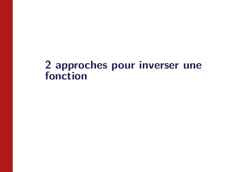 2 approches pour inverser une fonction