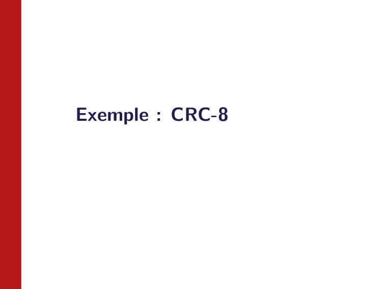 Exemple : CRC-8