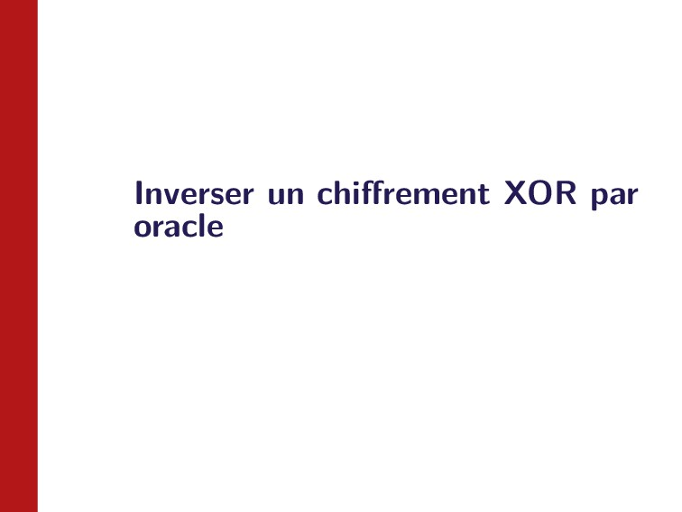 Inverser un chiffrement XOR par oracle