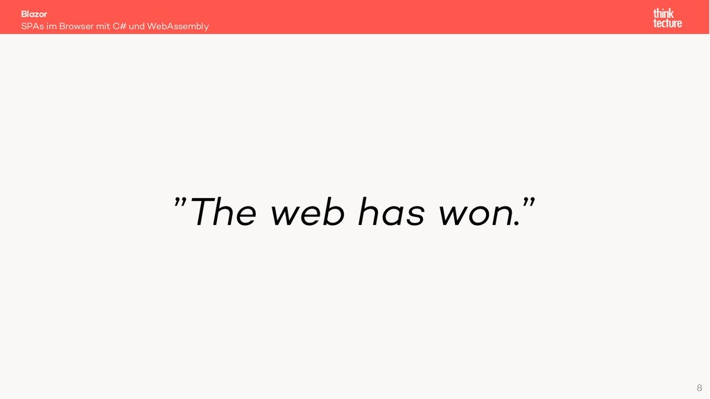 """The web has won."" SPAs im Browser mit C# und W..."