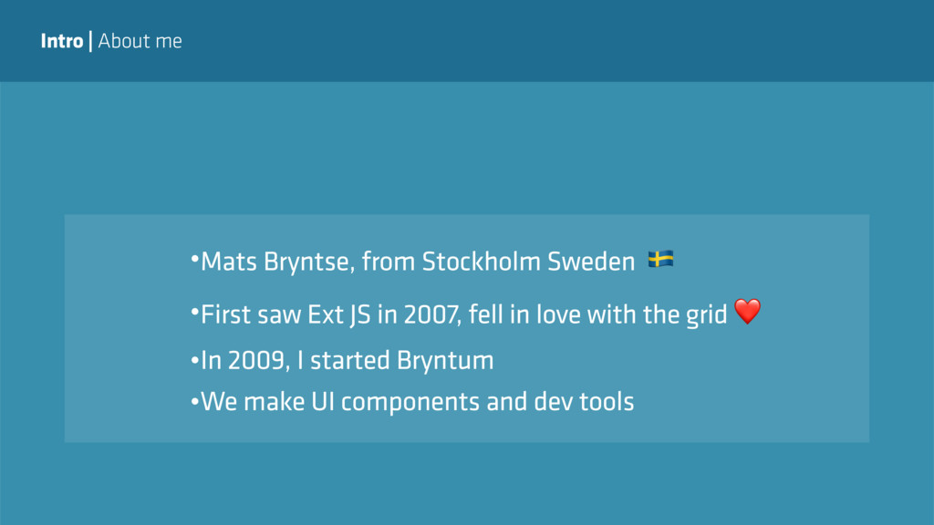 Intro   About me •Mats Bryntse, from Stockholm ...