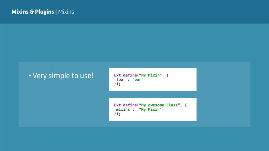 Mixins & Plugins   Mixins •Very simple to use! ...