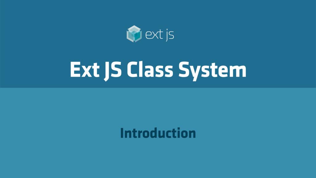 Ext JS Class System Introduction
