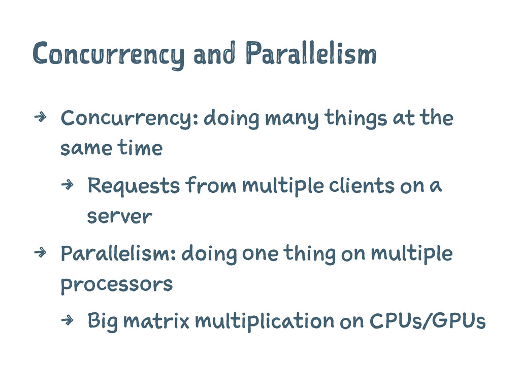 Concurrency and Parallelism 4 Concurrency: doin...