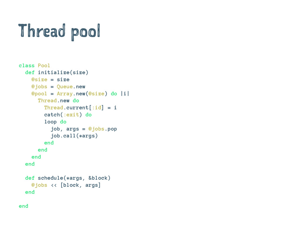 Thread pool class Pool def initialize(size) @si...