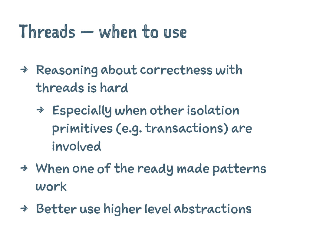 Threads — when to use 4 Reasoning about correct...