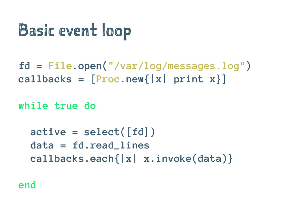 "Basic event loop fd = File.open(""/var/log/messa..."