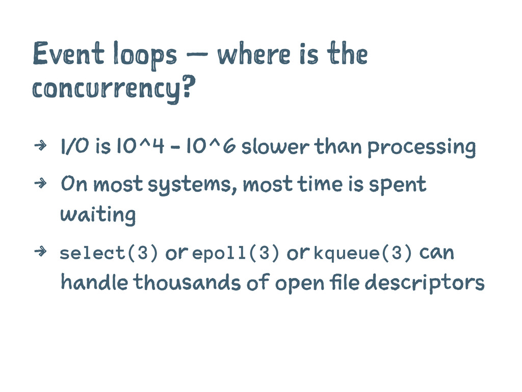 Event loops — where is the concurrency? 4 I/O i...