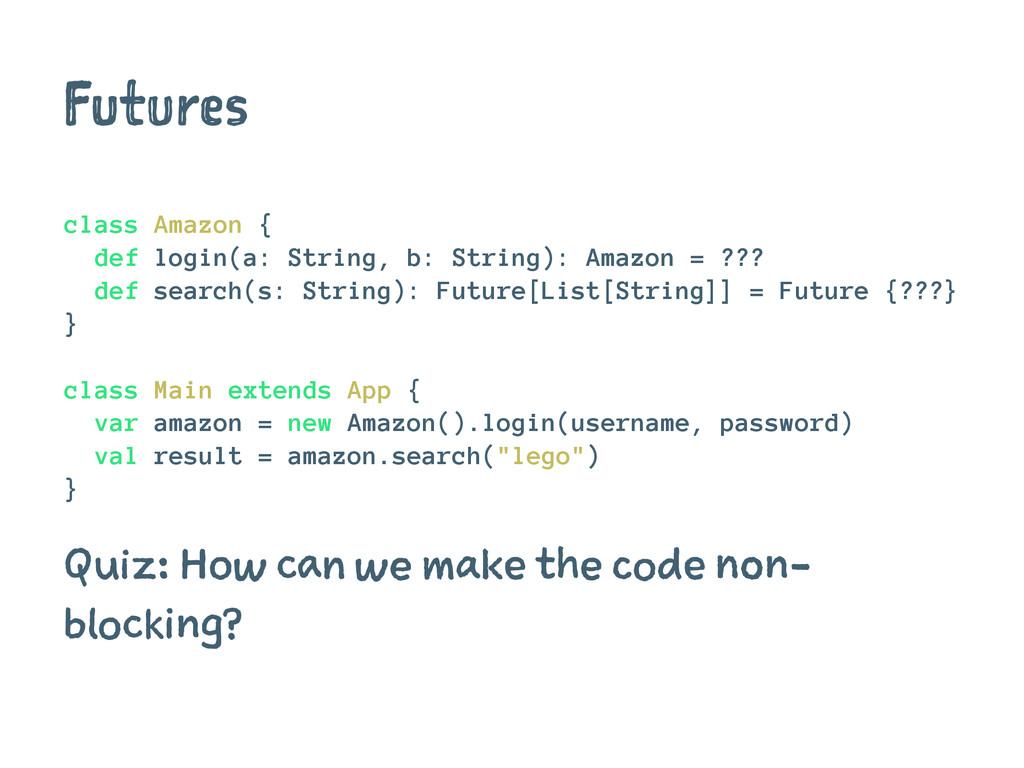 Futures class Amazon { def login(a: String, b: ...