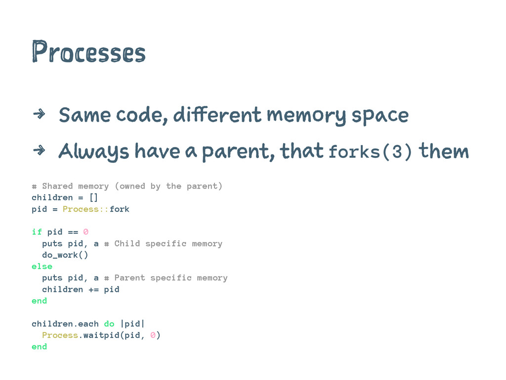 Processes 4 Same code, different memory space 4...