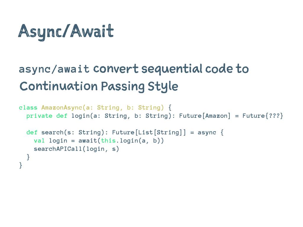 Async/Await async/await convert sequential code...