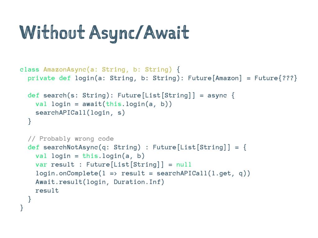 Without Async/Await class AmazonAsync(a: String...