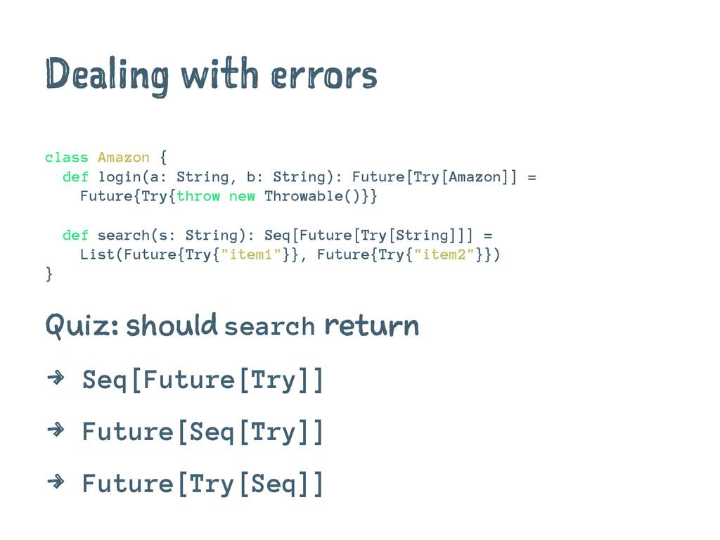 Dealing with errors class Amazon { def login(a:...