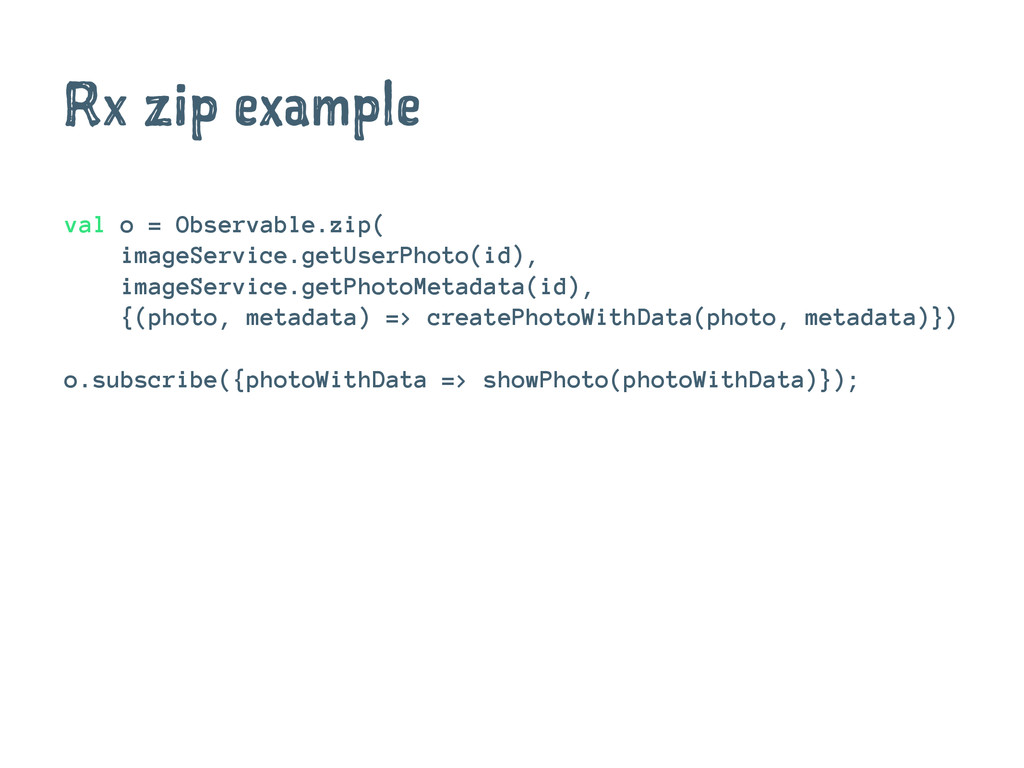 Rx zip example val o = Observable.zip( imageSer...