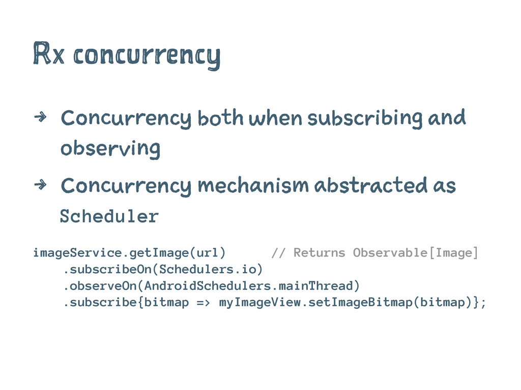 Rx concurrency 4 Concurrency both when subscrib...