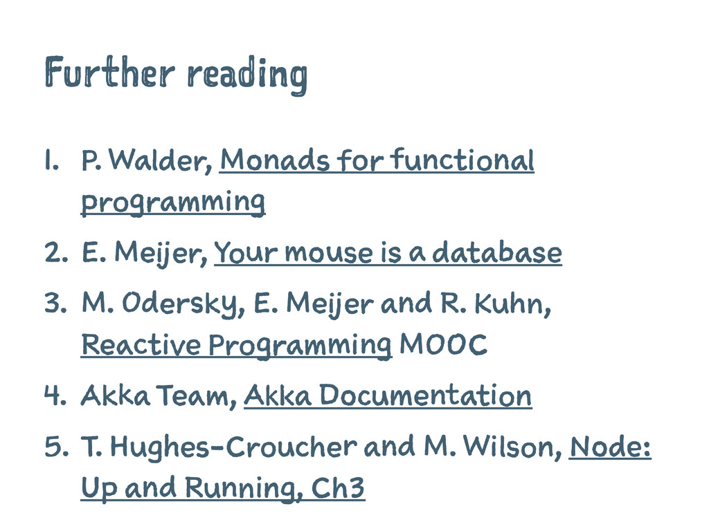 Further reading 1. P. Walder, Monads for functi...
