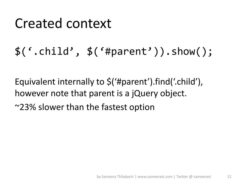 Created context $('.child', $('#parent')).show(...