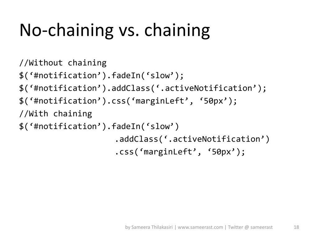 No-chaining vs. chaining //Without chaining $('...