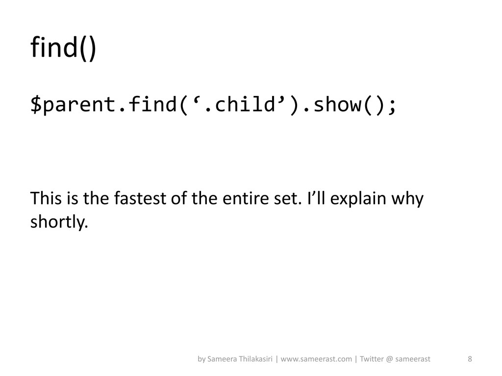 find() $parent.find('.child').show(); This is t...