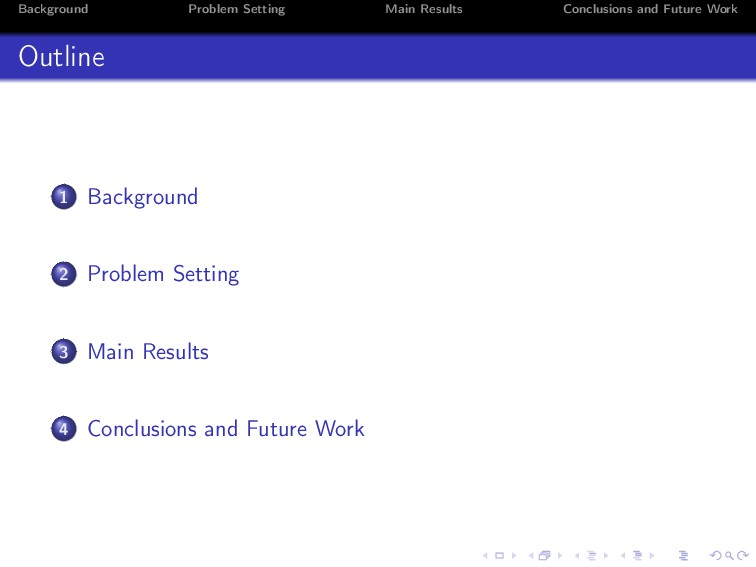 Background Problem Setting Main Results Conclus...