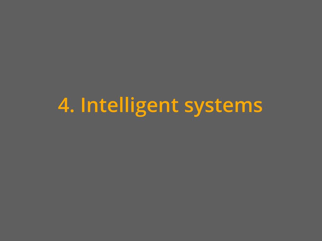 4. Intelligent systems