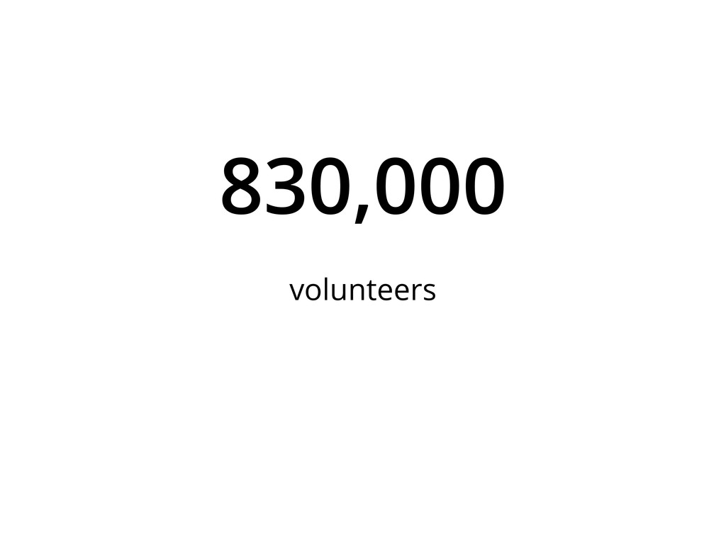 830,000 volunteers
